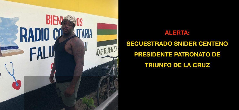 HONDURAS. #ALERTA ALERTA: Secuestrado Snider Centeno, presidente del patronato de Triunfo de la Cruz